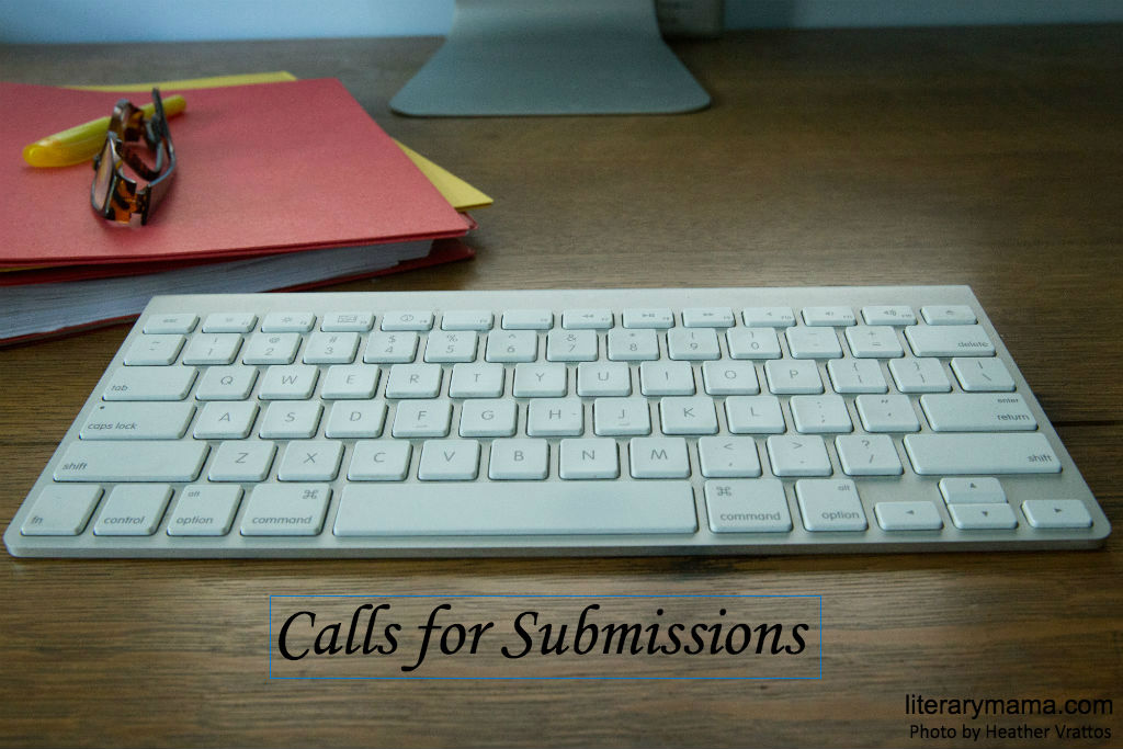 Calls for Submissions – April 2019 | Literary Mama