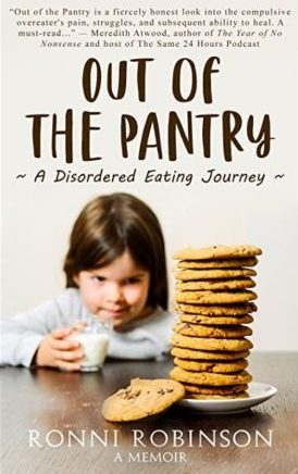 """book cover for """"Out of the Pantry: A Disordered Eating Journey"""" by Ronni Robinson A little girl sits at a table holding a glass of milk and looking intently at a stack of chocolate chip cookies"""